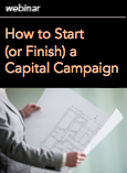 How to Start (or Finish) a Capital Campaign