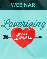 """Loverizing"" Your Donors: The Lucrative Difference a Few Well-Chosen Words Will Make"