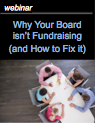 Why Your Board isn't Fundraising and How to Fix It