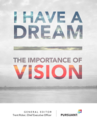 <strong>I Have A Dream</strong> &#8212; The Importance of Vision